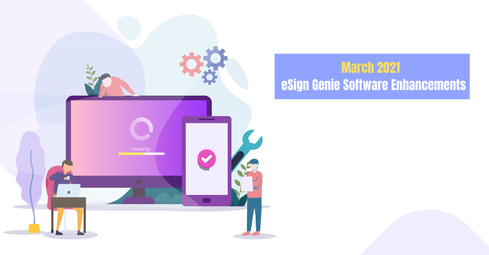 March-2021-eSign-Genie-Software-Enhancements