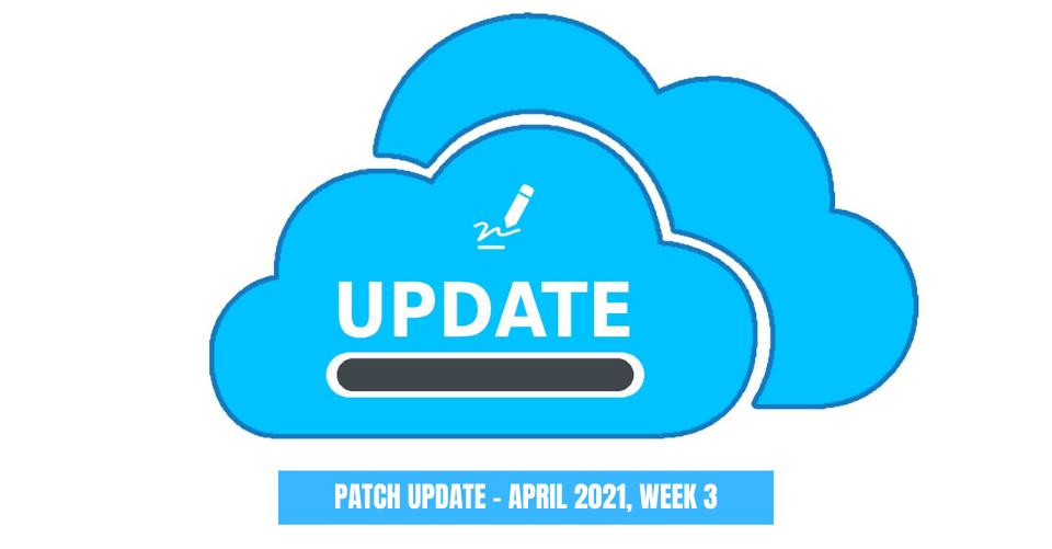 Patch Update - April 2021, Week 3