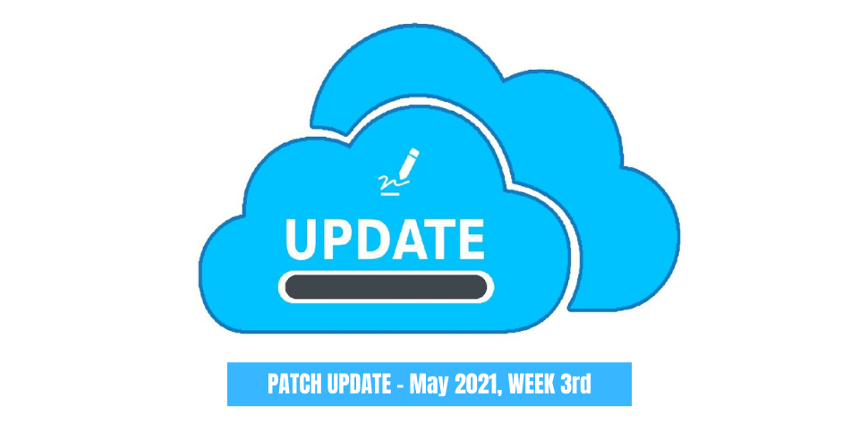 PATCH UPDATE - May 2021, WEEK 3